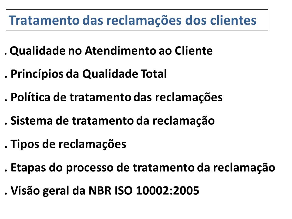 . Qualidade no Atendimento ao Cliente. Princípios da Qualidade Total. Política de tratamento das reclamações. Sistema de tratamento da reclamação. Tip