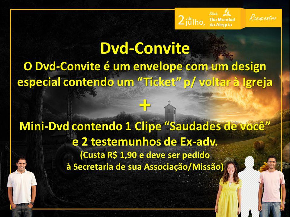 Reencontro Sábado Dia Mundial da Alegria 2 de j u l h o, Dvd-Convite O Dvd-Convite é um envelope com um design especial contendo um Ticket p/ voltar à