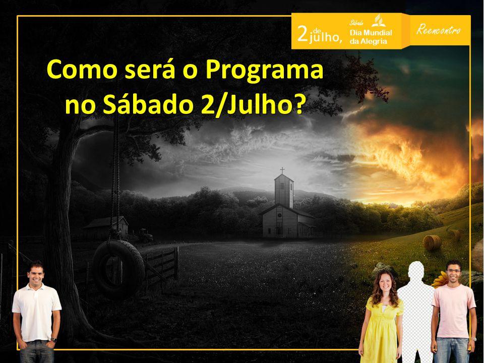 Reencontro Sábado Dia Mundial da Alegria 2 de j u l h o, Como será o Programa no Sábado 2/Julho?