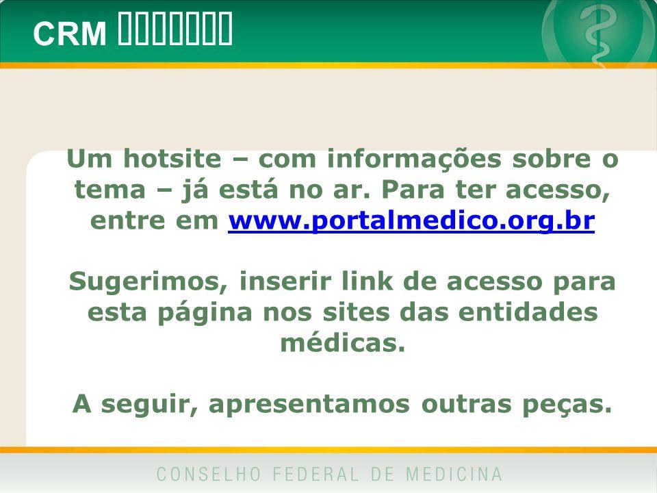 CRM DIGITAL Um hotsite – com informações sobre o tema – já está no ar. Para ter acesso, entre em www.portalmedico.org.brwww.portalmedico.org.br Sugeri