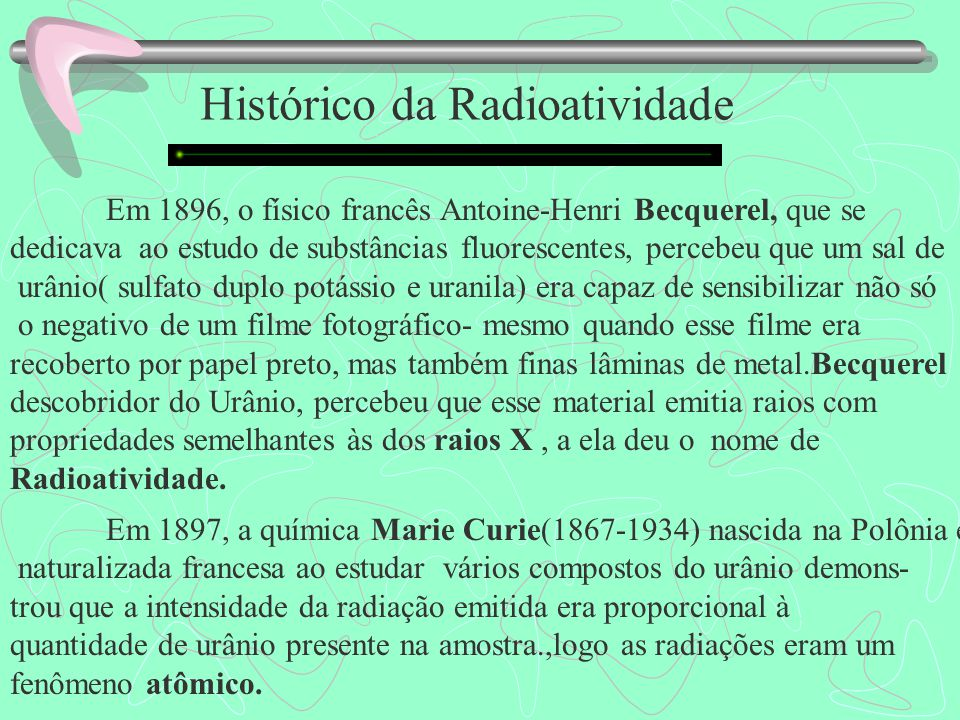 Radioatividade: É a capacidade que certos átomos possuem de emitir radiações eletromagnéticas e partículas de seus núcleos instáveis com o objetivo de adquirir estabilidade.