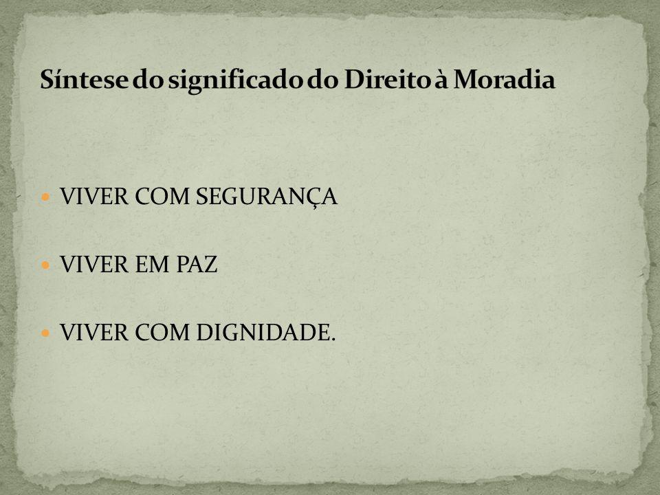 VIVER COM SEGURANÇA VIVER EM PAZ VIVER COM DIGNIDADE.