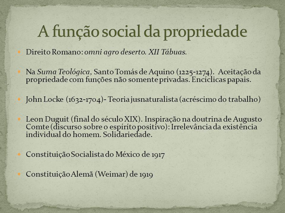 Direito Romano: omni agro deserto. XII Tábuas. Na Suma Teológica, Santo Tomás de Aquino (1225-1274). Aceitação da propriedade com funções não somente