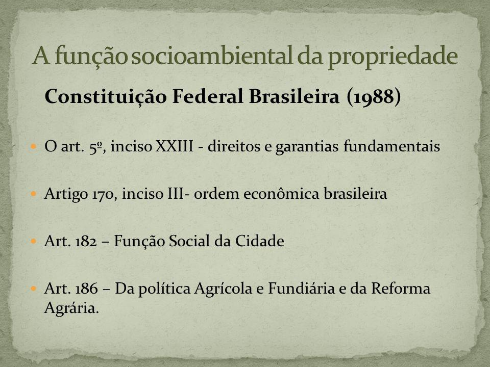 Constituição Federal Brasileira (1988) O art. 5º, inciso XXIII - direitos e garantias fundamentais Artigo 170, inciso III- ordem econômica brasileira