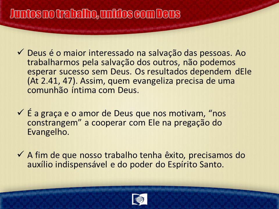 Deus é o maior interessado na salvação das pessoas.