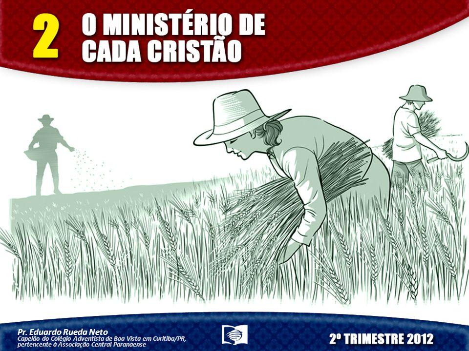 Pr. Eduardo Rueda Neto Capelão do Colégio Adventista de Boa Vista em Curitiba/PR, pertencente à Associação Central Paranaense