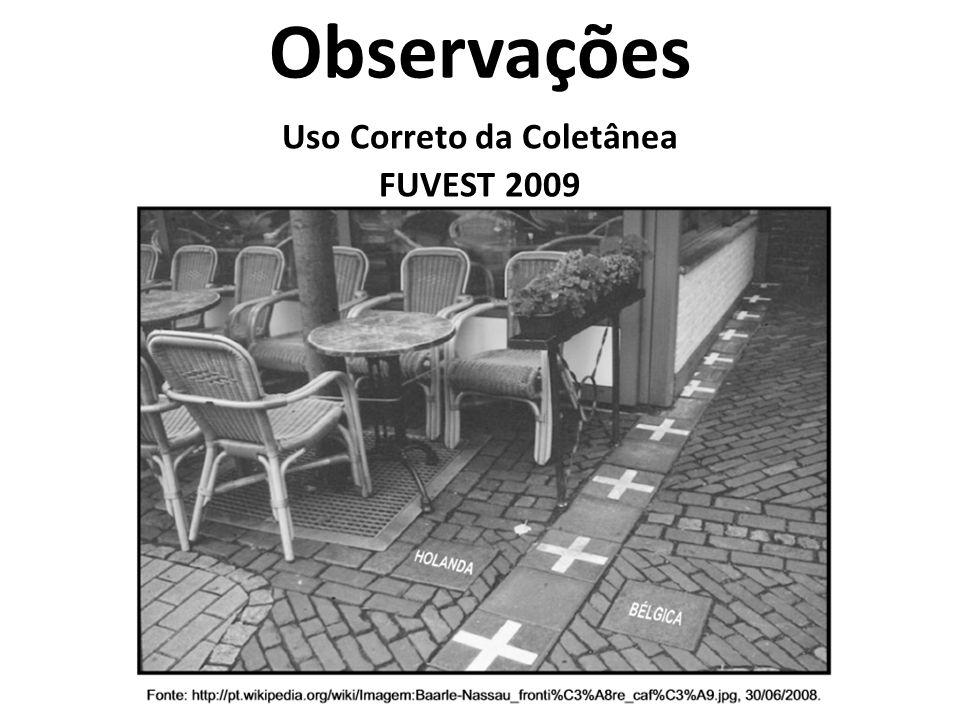 Observações Uso Correto da Coletânea FUVEST 2009