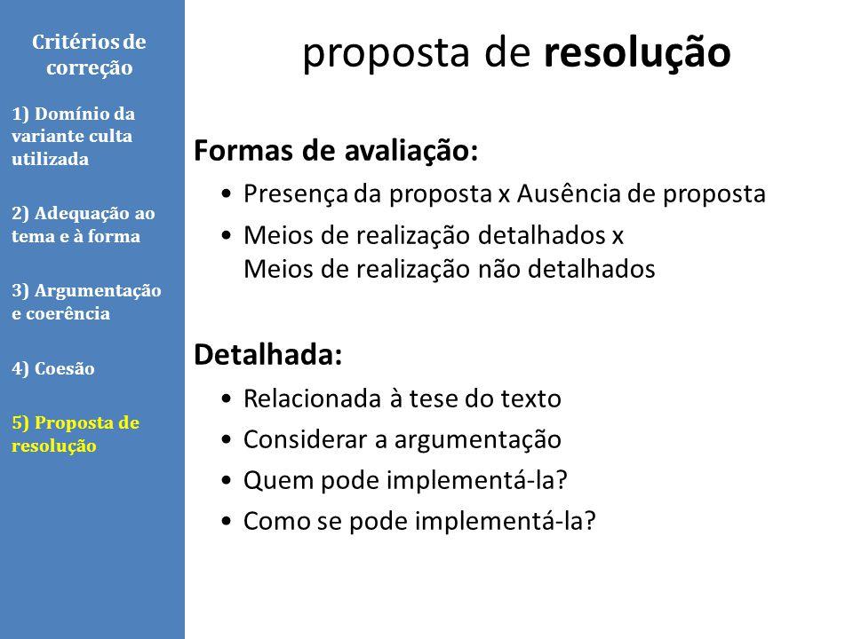 Formas de avaliação: Presença da proposta x Ausência de proposta Meios de realização detalhados x Meios de realização não detalhados Detalhada: Relaci