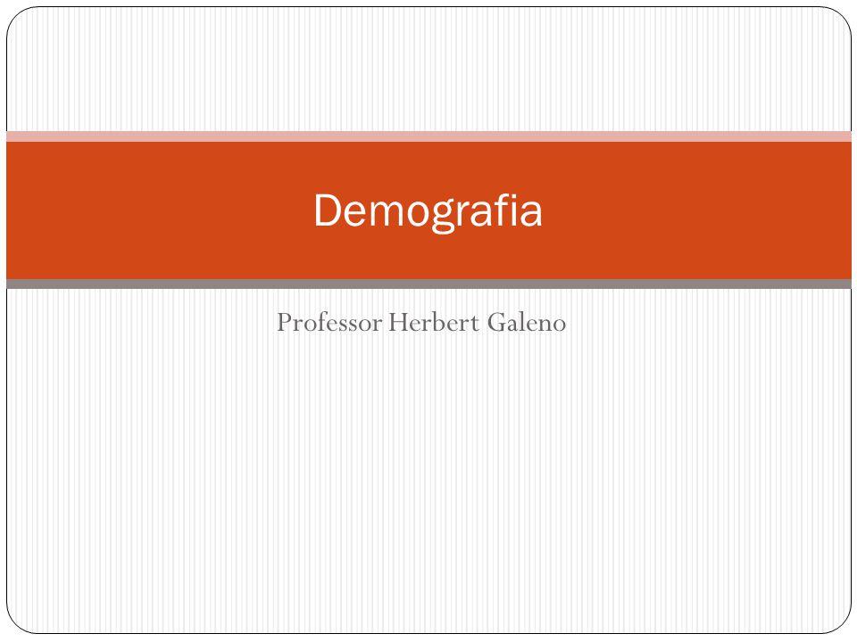 Professor Herbert Galeno Demografia