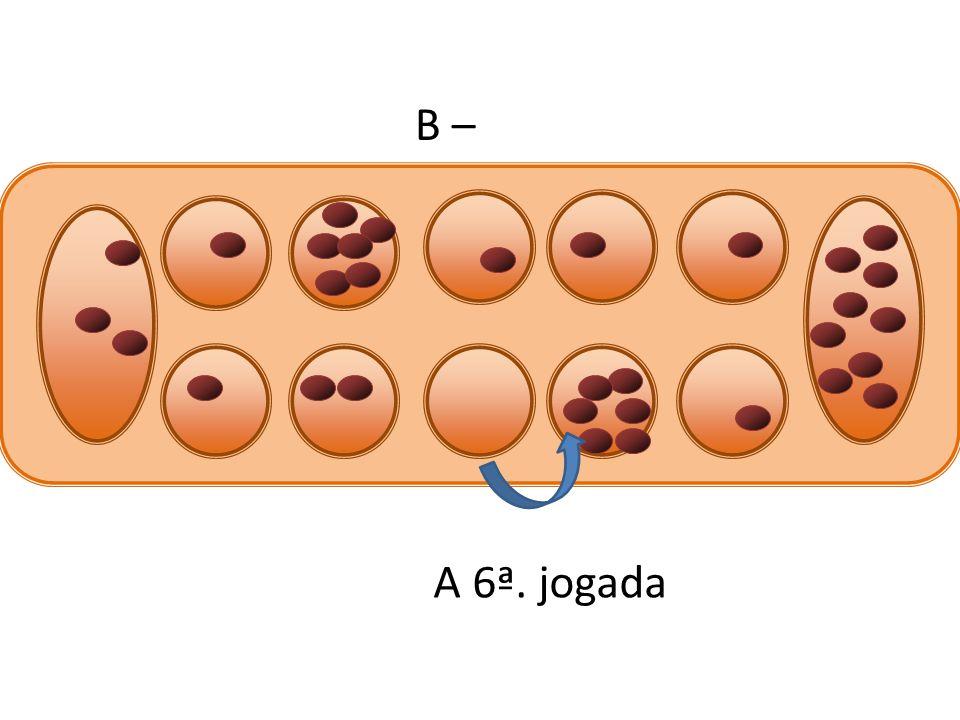 B – A 6ª. jogada