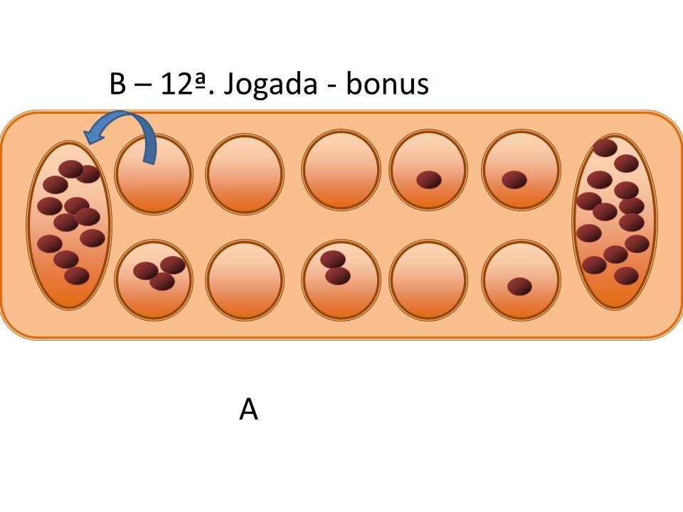 B – 12ª. Jogada - bonus A