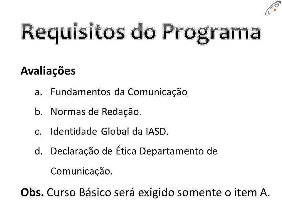 a.Fundamentos da Comunicação b.Normas de Redação. c.Identidade Global da IASD.