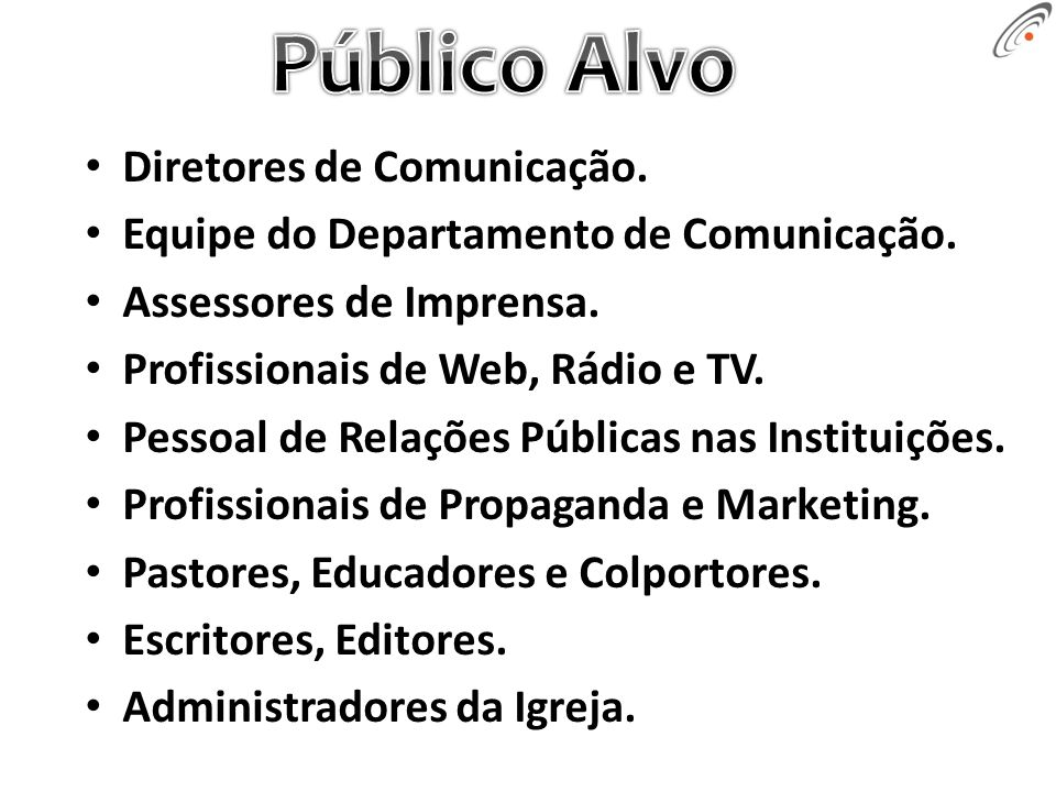 Diretores de Comunicação. Equipe do Departamento de Comunicação.