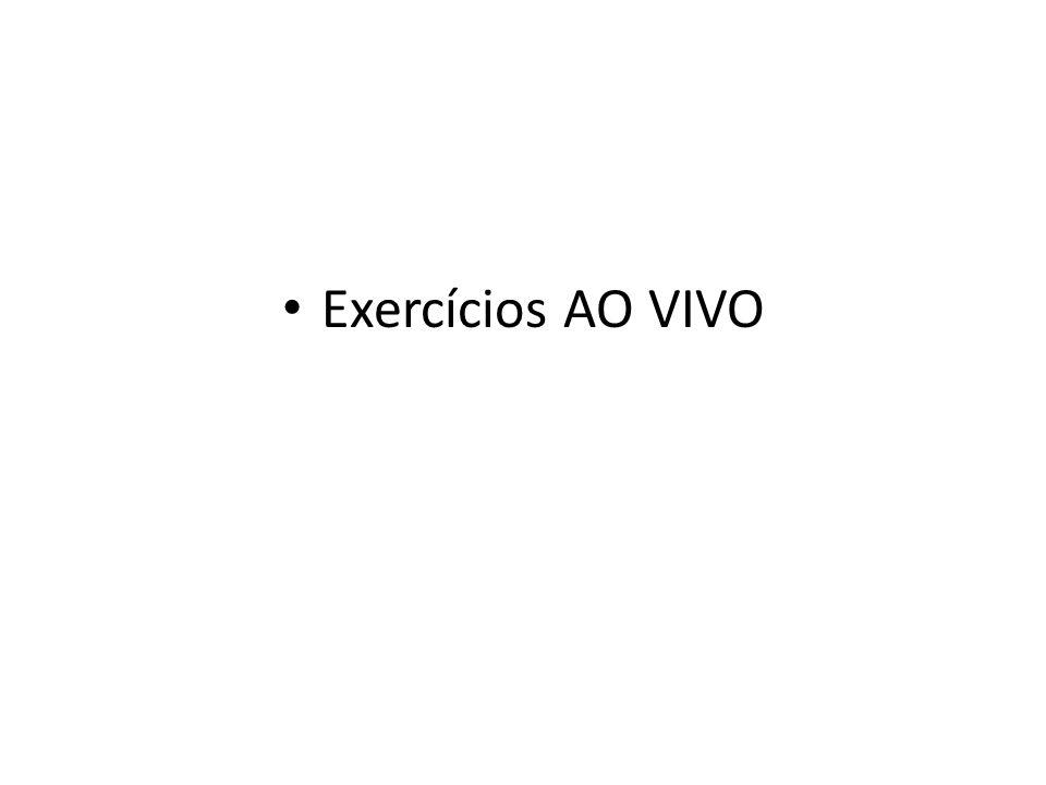 Exercícios AO VIVO