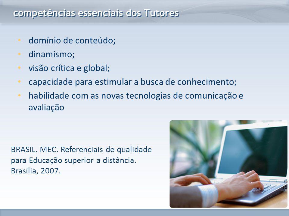 www.fgv.br/fgvonline competências essenciais dos Tutores domínio de conteúdo; dinamismo; visão crítica e global; capacidade para estimular a busca de