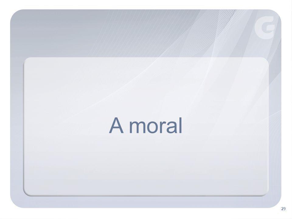 29 A moral