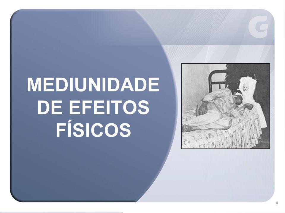 4 4 MEDIUNIDADE DE EFEITOS FÍSICOS