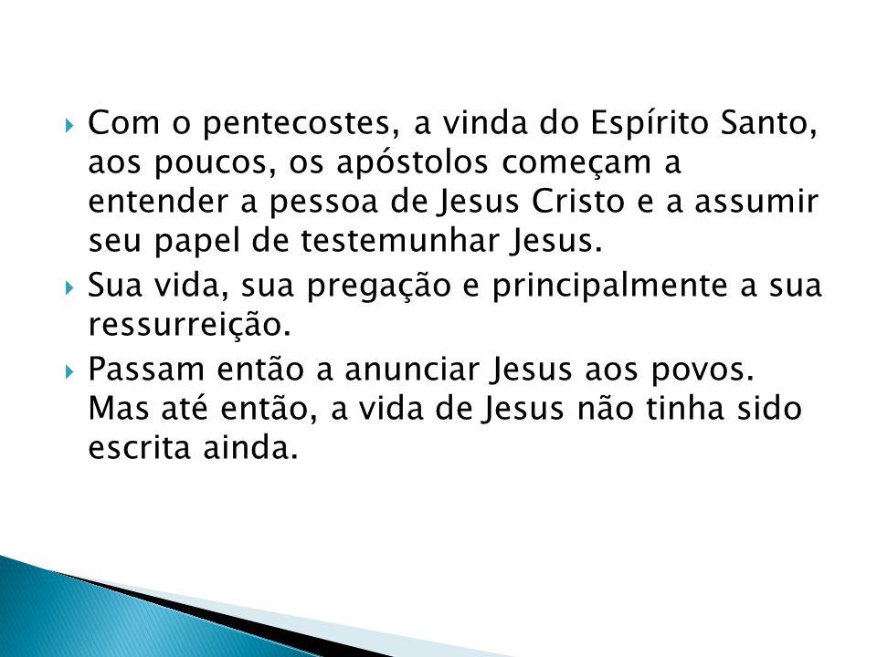 Com o pentecostes, a vinda do Espírito Santo, aos poucos, os apóstolos começam a entender a pessoa de Jesus Cristo e a assumir seu papel de testemunha