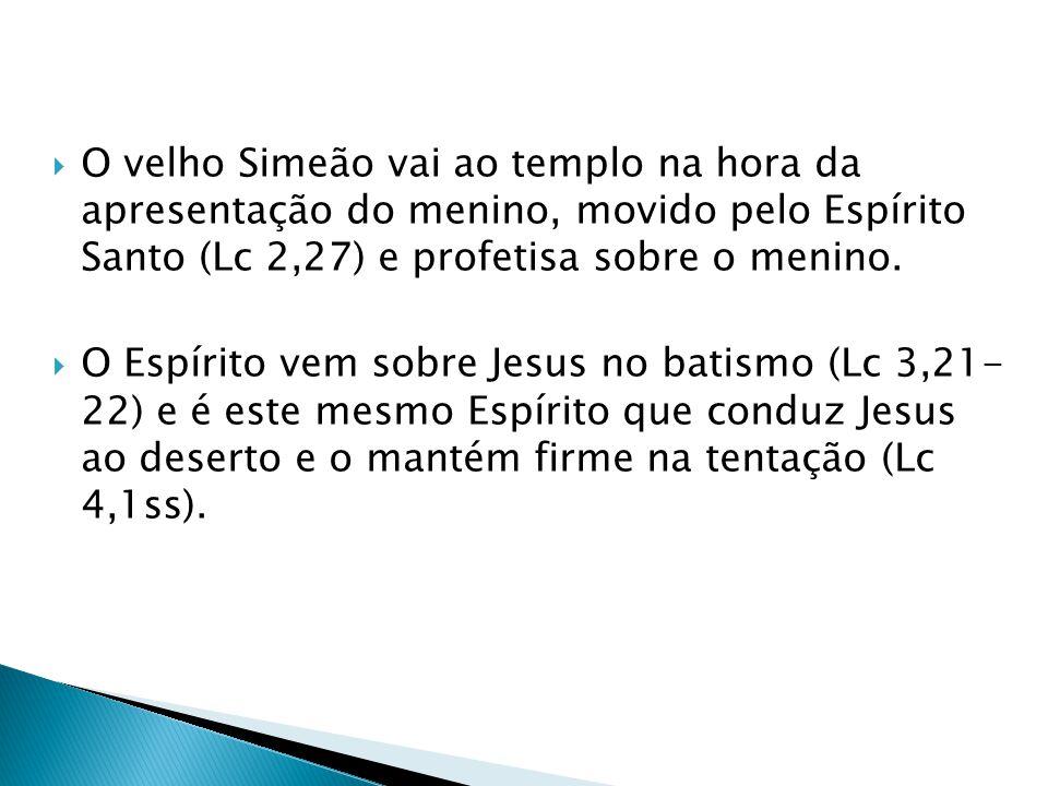 O velho Simeão vai ao templo na hora da apresentação do menino, movido pelo Espírito Santo (Lc 2,27) e profetisa sobre o menino. O Espírito vem sobre