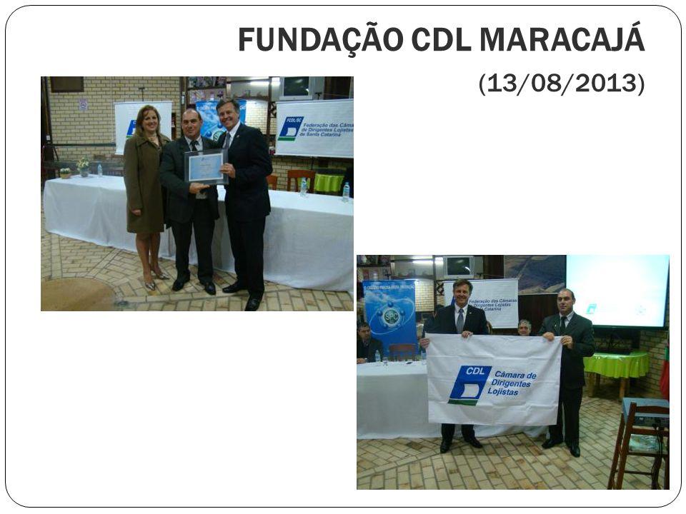 FUNDAÇÃO CDL MARACAJÁ (13/08/2013)