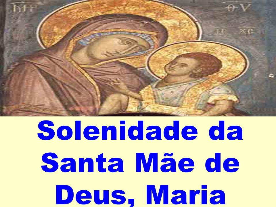 Solenidade da Santa Mãe de Deus, Maria