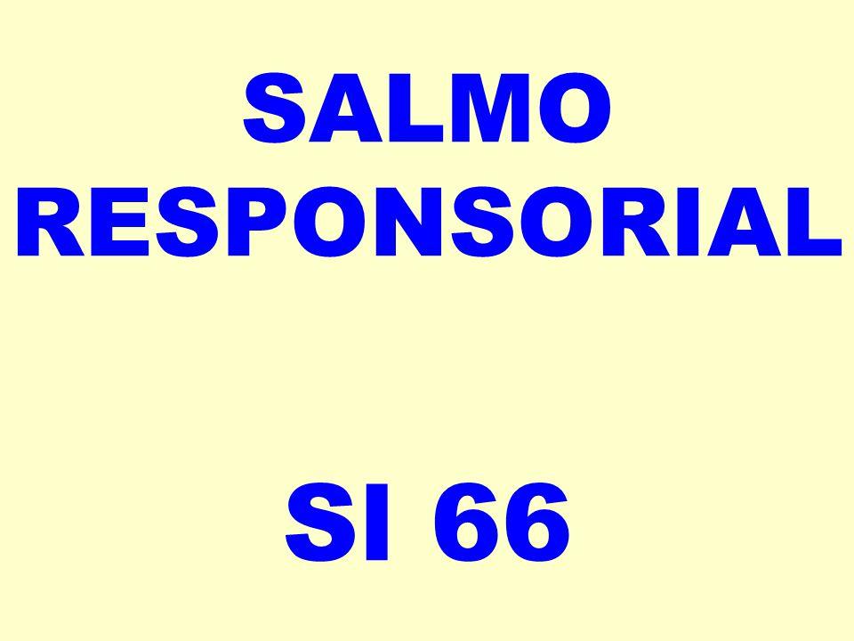 SALMO RESPONSORIAL Sl 66