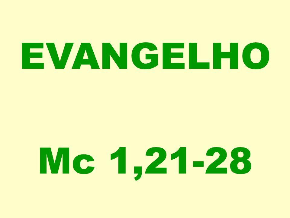 EVANGELHO Mc 1,21-28