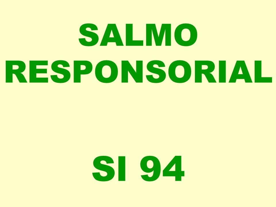 SALMO RESPONSORIAL Sl 94
