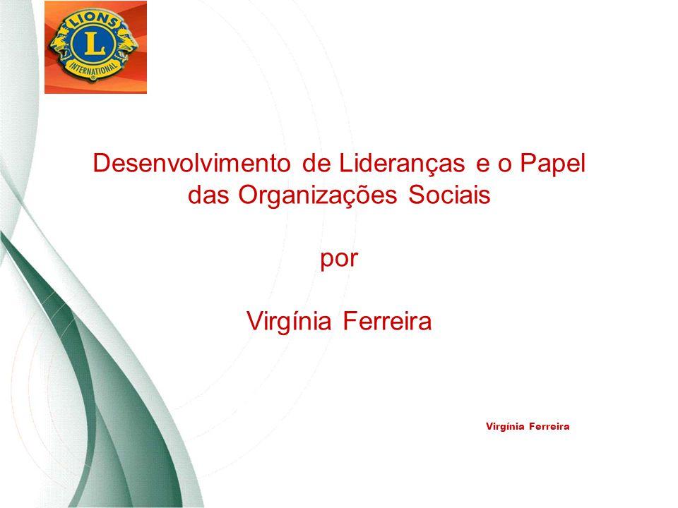 Desenvolvimento de Lideranças e o Papel das Organizações Sociais por Virgínia Ferreira Virgínia Ferreira