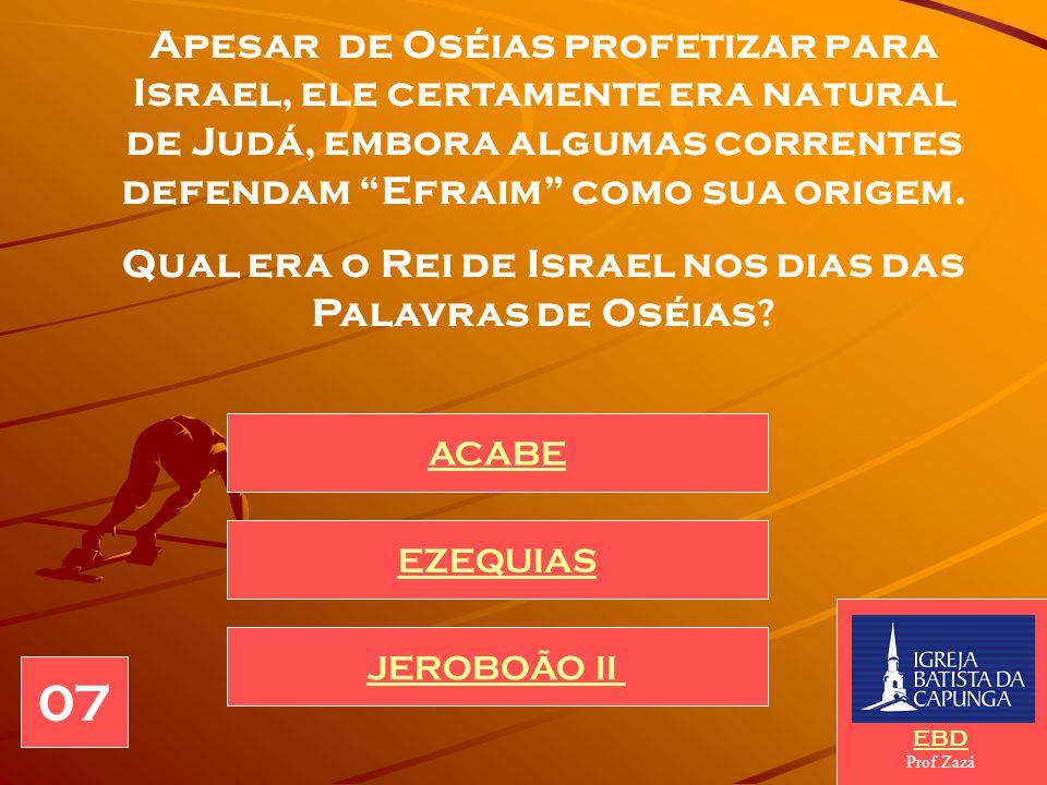 Oséias é transliteração da palavra HOSHUA em hebraico, e seu significado é salvação ou libertação. Qual a possível nacionalidade do profeta Oséias ? E