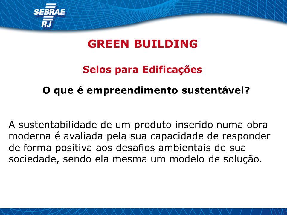 O que é empreendimento sustentável? A sustentabilidade de um produto inserido numa obra moderna é avaliada pela sua capacidade de responder de forma p