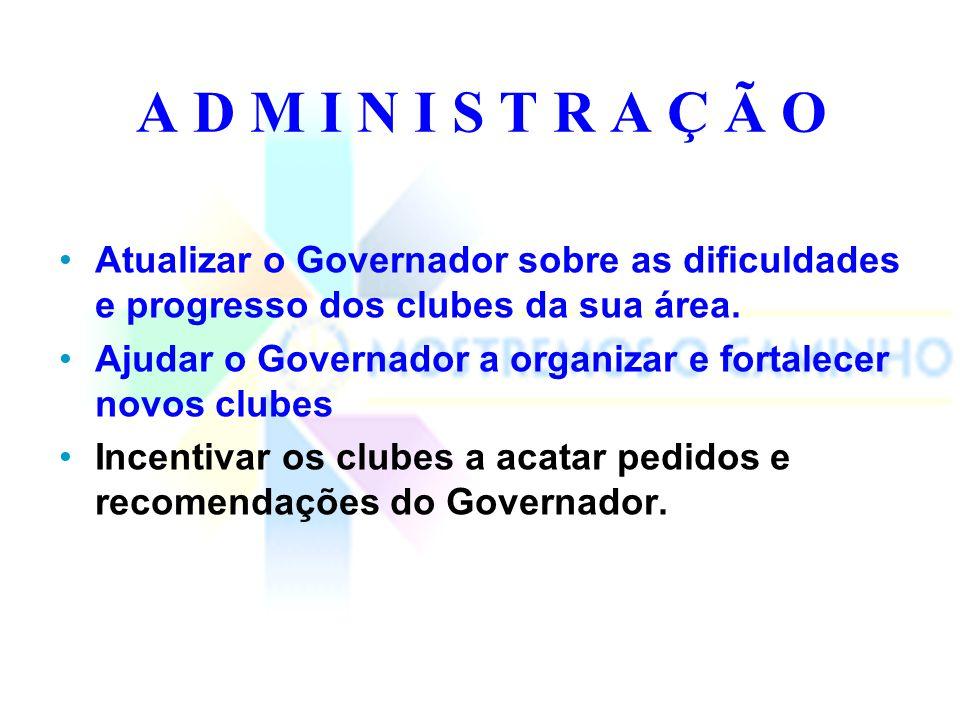 Treinamento e Educação Comparecer ao treinamento de Governadores Assistentes.