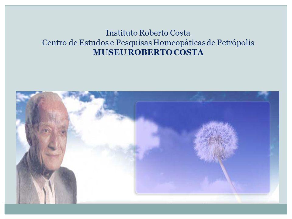 INSTITUTO ROBERTO COSTA O Instituto Roberto Costa tem por Missão manter o trabalho de Roberto Costa, com projetos de assistência, pesquisa, ensino e produção de Nosódios.