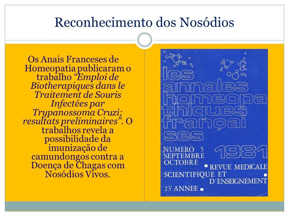 Reconhecimento dos Nosódios Os Anais Franceses de Homeopatia publicaram o trabalho Emploi de Biotherapiques dans le Traitement de Souris Infectées par
