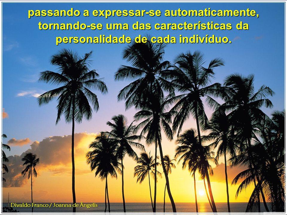 O comportamento é sempre resultado de um hábito que se fixa no inconsciente, hábito que se fixa no inconsciente, Divaldo Franco / Joanna de Ângelis