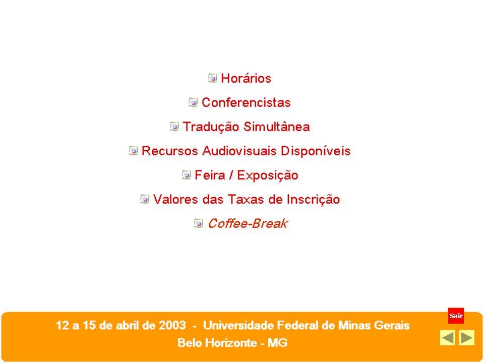 12 a 15 de abril de 203 - Universidade Federal de Minas Gerais Belo Horizonte - MG Sair