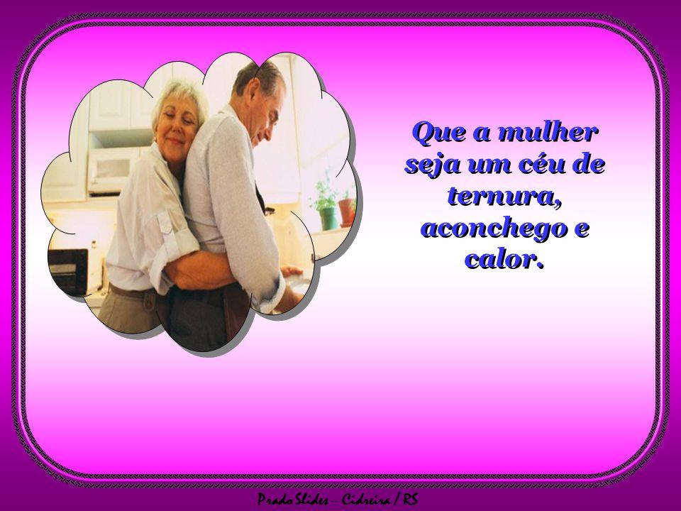 Prado Slides – Cidreira / RS E que o homem carregue nos ombros a graça de um pai.