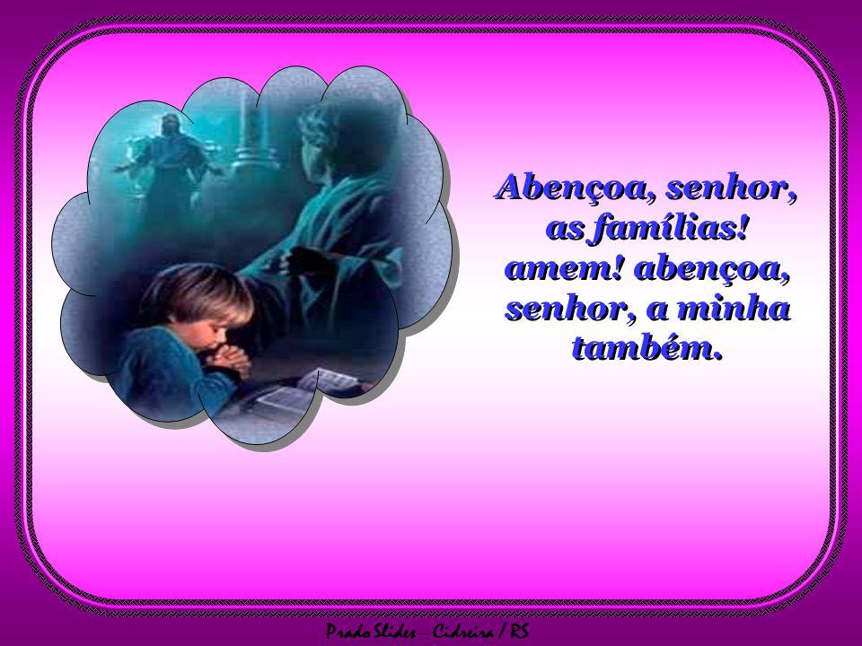 Prado Slides – Cidreira / RS E que os filhos conheçam a força que brota do amor.