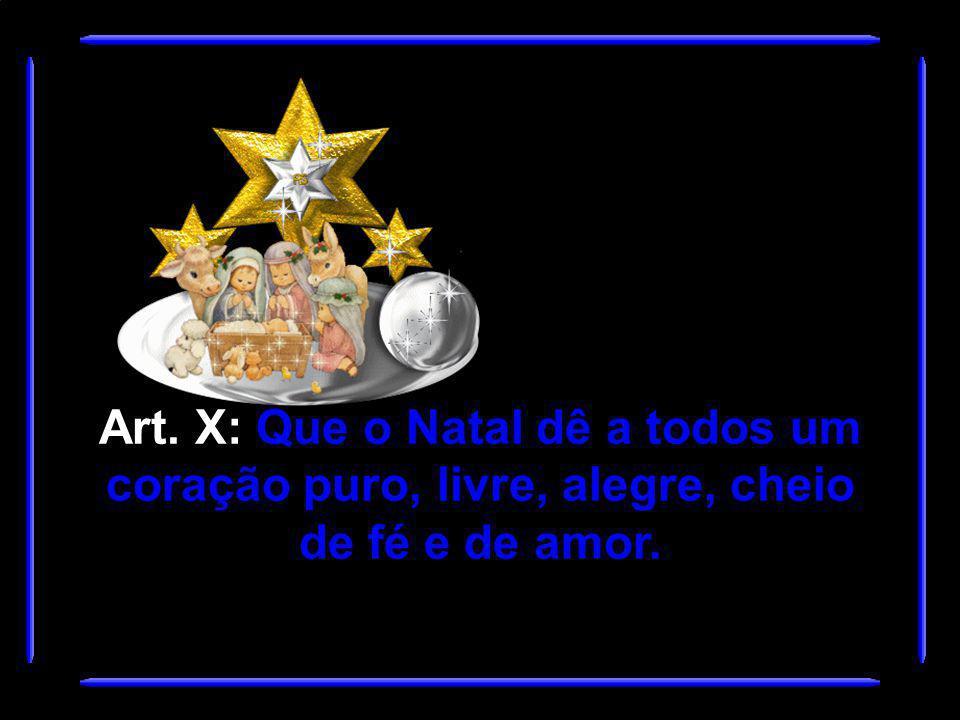Art. IX: Que o Natal não seja somente um momento de festas, presentes.