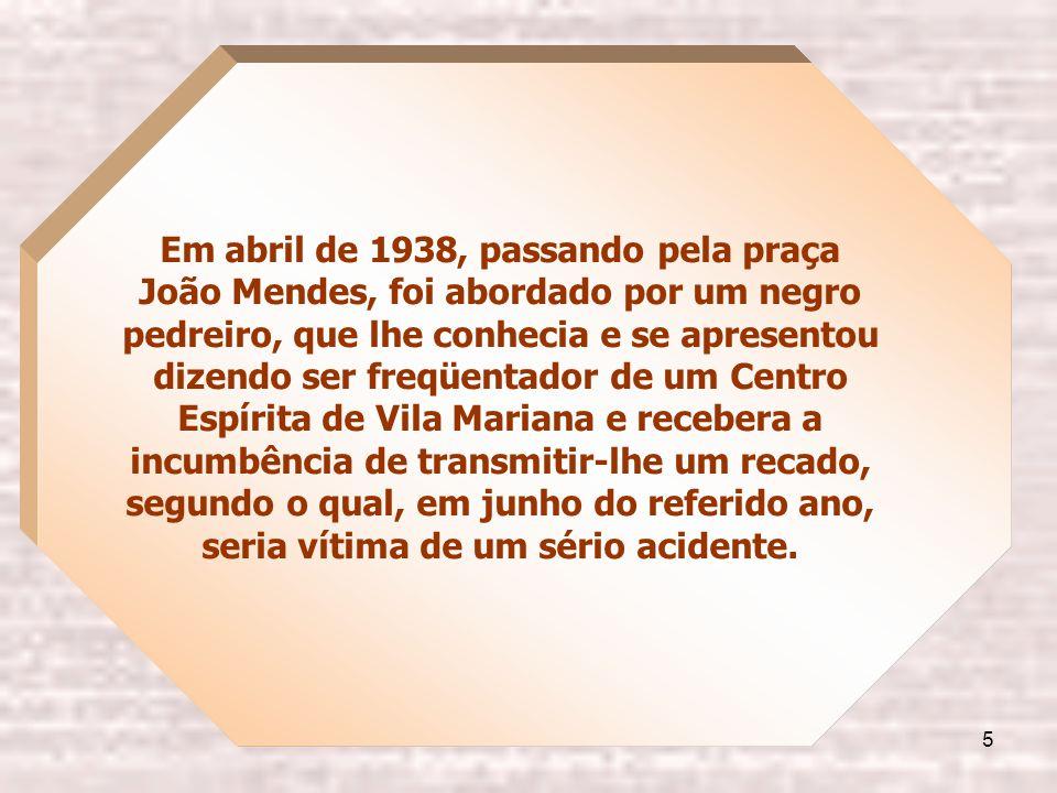 4 Em 1914, ao romper a Grande Guerra, voltou para São Paulo e alistou-se na Força Pública do Estado, como soldado e, dois anos depois, ingressou na Es
