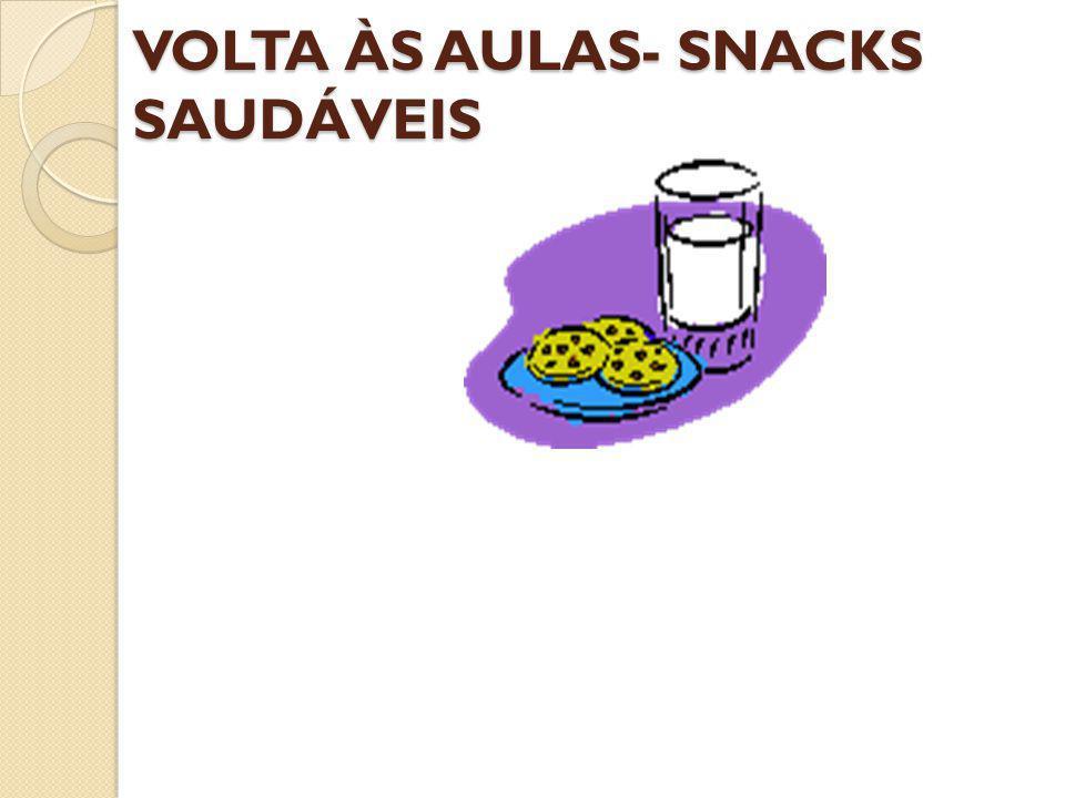 VOLTA ÀS AULAS- SNACKS SAUDÁVEIS