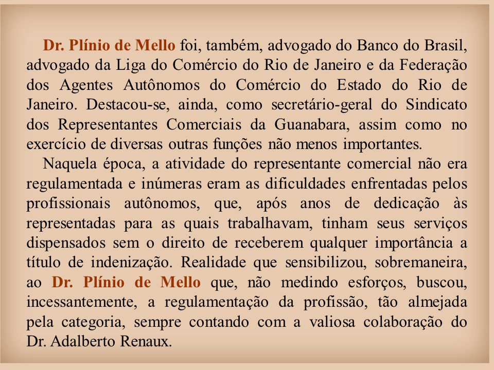 Finalmente, após muitas lutas, em 9 de dezembro de 1965, o presidente Humberto Castelo Branco sancionou a Lei n° 4.886, que regulamentou as atividades dos representantes comerciais, trazendo segurança aos profissionais, garantindo-lhes direitos até então inexistentes.