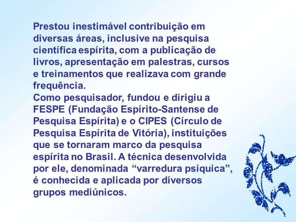 Foi ativo participante do movimento espírita, sendo inúmeras as instituições em que atuou, tanto em Vitória como em Niterói, cidade esta em que residi