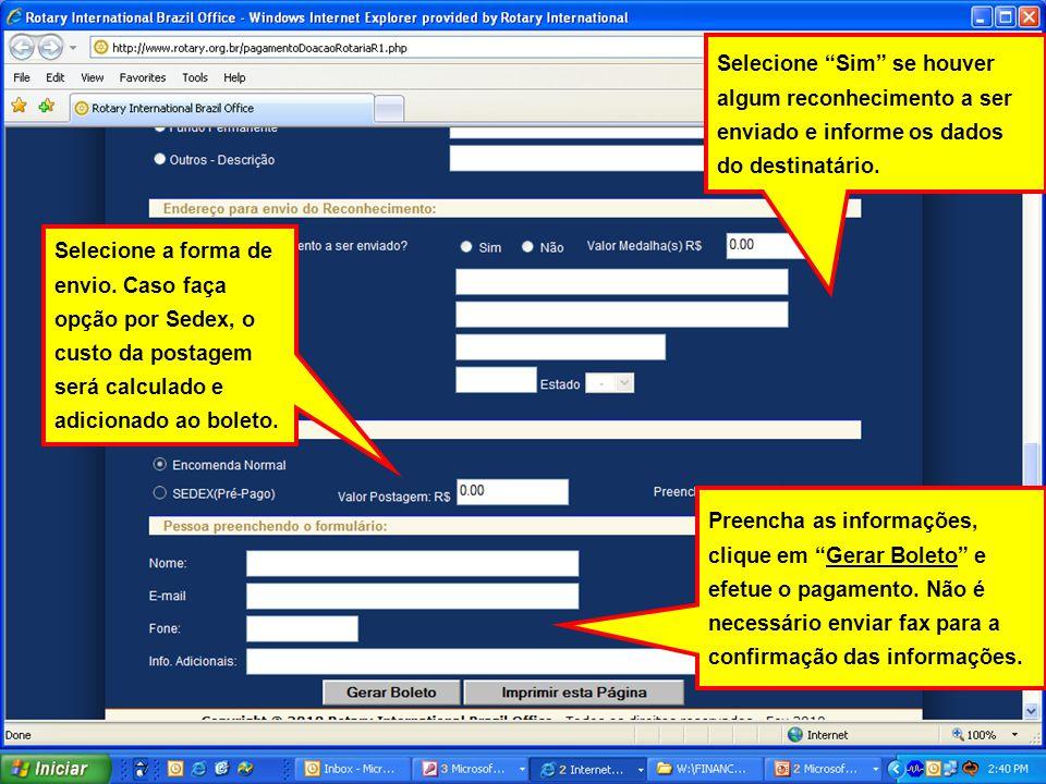 Selecione Sim se houver algum reconhecimento a ser enviado e informe os dados do destinatário. Selecione a forma de envio. Caso faça opção por Sedex,