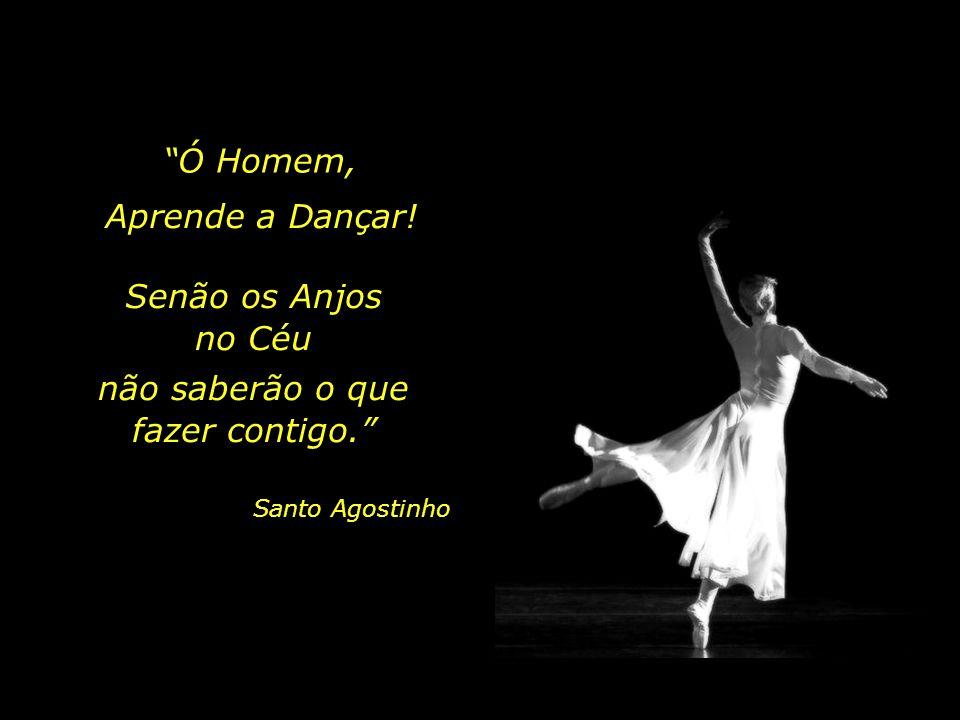 A Dança exige o ser humano inteiro, ancorado no seu Centro...