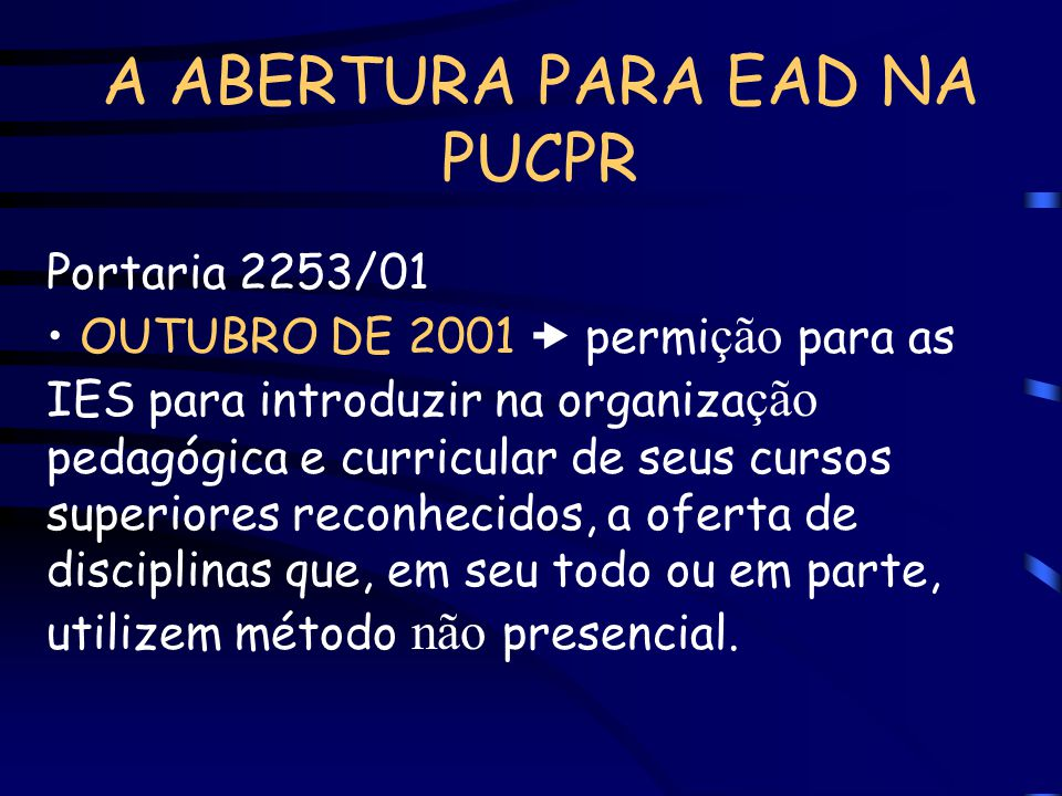 EUREKA Ambiente virtual da PUCPR para apoio das atividades acadêmicas presencias.