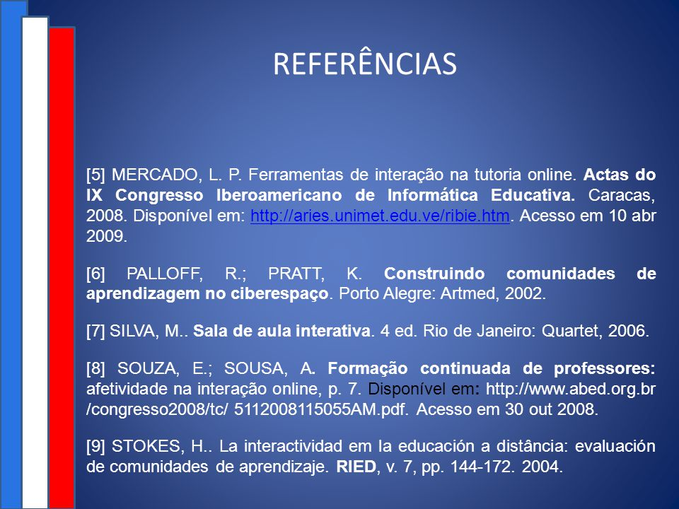 REFERÊNCIAS [5] MERCADO, L.P. Ferramentas de interação na tutoria online.