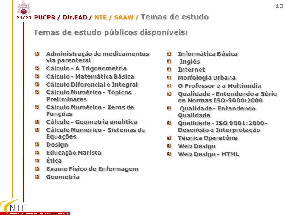 PUCPR 12 PUCPR / Dir.EAD / NTE / SAAW / Temas de estudo Administração de medicamentos via parenteral Cálculo - A Trigonometria Cálculo - Matemática Bá