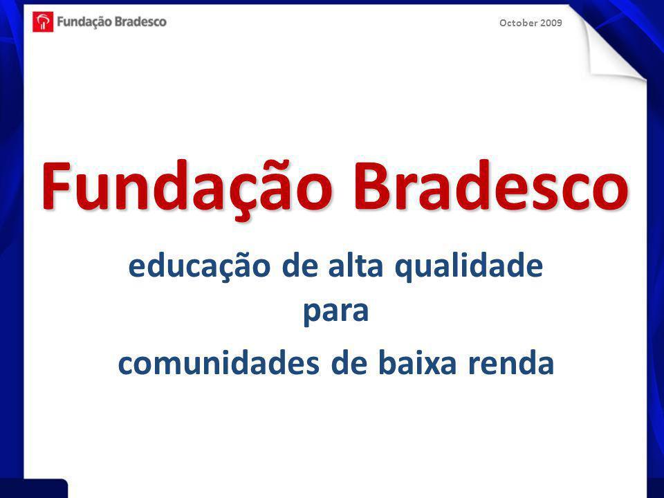 October 2009 150.000 alunos/ano 40.000 - educação formal 110.000 - EJA e educação profissional 40 escolas em todo o Brasil 01 escola virtual 01 centro educacional 01 instituto de tecnologia --apoio a +100 Centros de Inclusão Digital