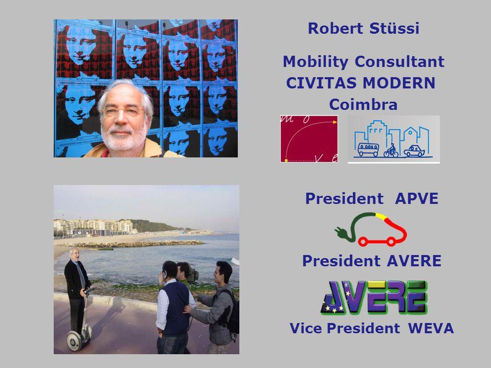 President APVE President AVERE Vice President WEVA Robert Stüssi Mobility Consultant CIVITAS MODERN Coimbra